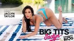 Jaclyn Taylor – Big Wet Tits Jaclyn Taylor Fucks and Sucks You In VR